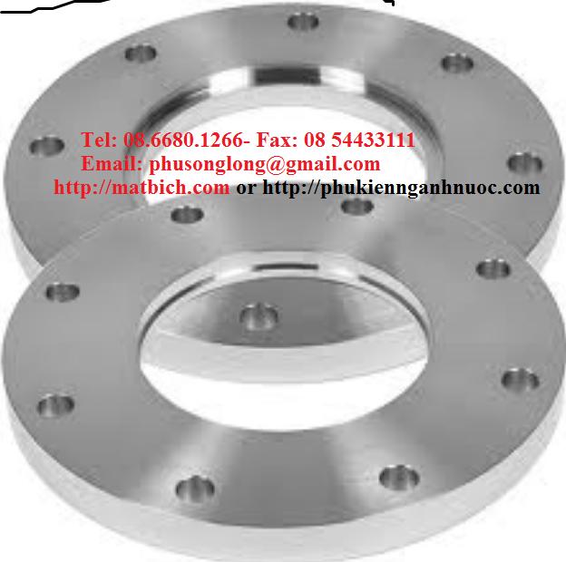 Mặt bích inox 304/304L,316/316L tiêu chuẩn  JIS10K, BS4504 PN16,ASTM 150LB, 300LB,600LB, DIN2577, DIN2633, DIN2635